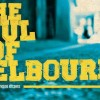 http://www.milkbarmag.com/2012/12/05/the-soul-of-melbourne/